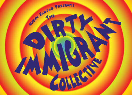 Negn Farsad presents The Dirty Immigrant Collective